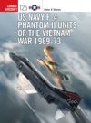 US Navy F-4 Phantom II Units Of The Vietnam War 1969-73