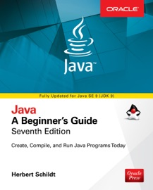 JAVA: A BEGINNERS GUIDE, SEVENTH EDITION
