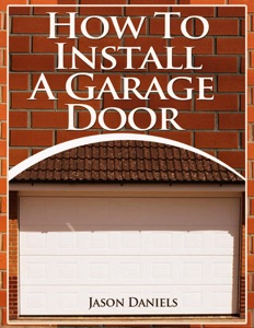 How To Install A Garage Door Book Cover
