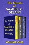 The Novels Of Samuel R Delany Volume One