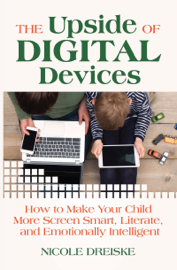 The Upside of Digital Devices book