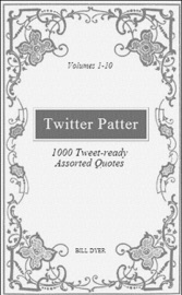 Twitter Patter 1000 Tweet Ready Assorted Quotes Volumes 1 10