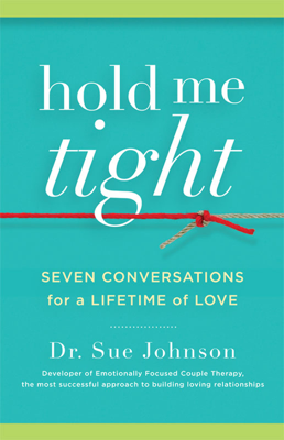 Hold Me Tight - Sue Johnson book