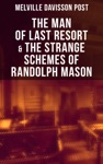 The Man Of Last Resort  The Strange Schemes Of Randolph Mason