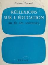 Réflexions Sur L'éducation, Au Fil Des Souvenirs