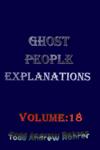 Ghost People Explanations Volume: 18