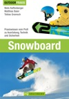 Snowboard Praxiswissen Vom Profi Zu Ausrstung Technik Und Sicherheit