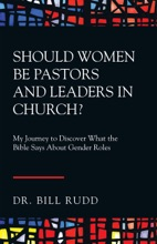 Should Women Be Pastors And Leaders In Church?