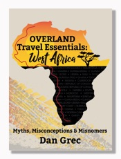 Overland Travel Essentials: WEST AFRICA - Myths, Misconceptions and Misnomers