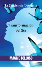 La Transformaci N Del Ser El Despertar De La Conciencia