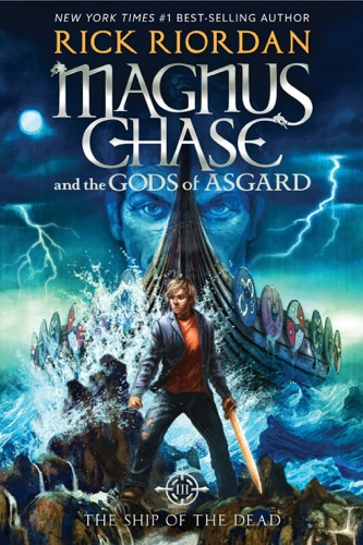 Rick Riordan - Magnus Chase and the Gods of Asgard, Book 3: The Ship of the Dead