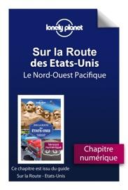 SUR LA ROUTE - ETATS-UNIS - LE NORD-OUEST PACIFIQUE