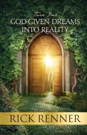 Turn Your God-Given Dreams Into Reality - Rick Renner by  Rick Renner PDF Download