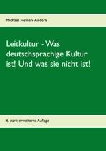 Leitkultur - Was deutschsprachige Kultur ist! Und was sie nicht ist!