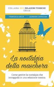 La nostalgia della maschera da Francesca Saccà & Leonardo Capocchia