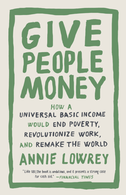 Give People Money - Annie Lowrey book