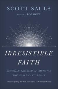 Irresistible Faith Book Cover