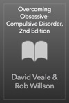 Overcoming Obsessive-Compulsive Disorder 2nd Edition