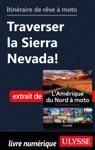 Itinraire De Rve  Moto - Traverser La Sierra Nevada