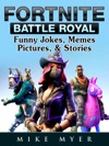 Fortnite Battle Royal Funny Jokes Memes Pictures  Stories