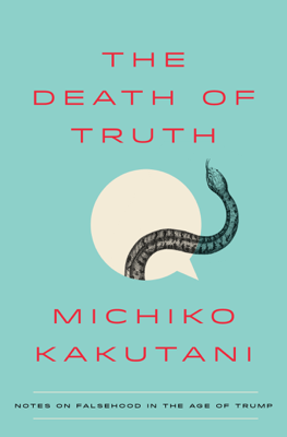 The Death of Truth - Michiko Kakutani book