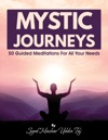 Mystic Journeys 50 Guided Meditations For All Your Needs