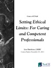 Setting Ethical Limits For Caring And Competent Professionals