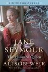 Jane Seymour The Haunted Queen