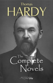 Thomas Hardy The Complete Novels Far From The Madding Crowd The Return Of The Native The Mayor Of Casterbridge Tess Of The D Urbervilles Jude The Obscure And Much More