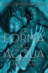 La Forma Dellacqua - The Shape Of Water