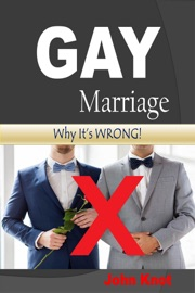 GAY MARRIAGE: WHY ITS WRONG!