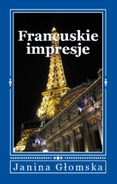Download and Read Online Francuskie impresje