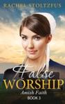 Amish Home False Worship - Book 3