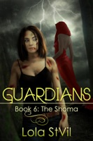 Guardians: The Shoma (Book 6, Pt.1)