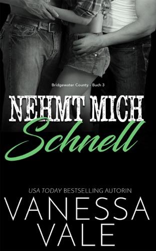 Vanessa Vale - Nehmt Mich Schnell