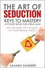 The Art Of Seduction: Keys To Mastery