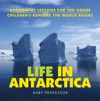 Life In Antarctica - Geography Lessons For 3rd Grade  Childrens Explore The World Books