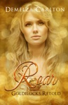 Roar Goldilocks Retold