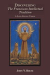 Discovering The Franciscan Intellectual Tradition