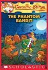 The Phantom Bandit Geronimo Stilton 70