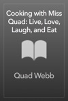 Cooking With Miss Quad Live Love Laugh And Eat