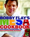 Bobby Flays Mesa Grill Cookbook