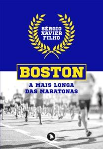 Boston: a mais longa das maratonas Book Cover