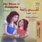 My Mom Is Awesome (English Arabic)