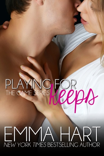 Emma Hart - Playing for Keeps: The Game Book 2
