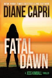 Fatal Dawn: A Jess Kimball Thriller PDF Download