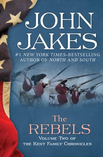 John Jakes - The Rebels
