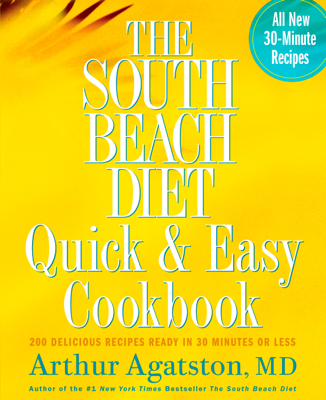 The South Beach Diet Quick and Easy Cookbook - Arthur Agatston book