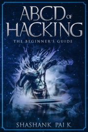 ABCD OF HACKING: THE BEGINNERS GUIDE