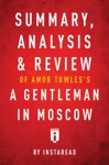 Summary Analysis  Review Of Amor Towless A Gentleman In Moscow